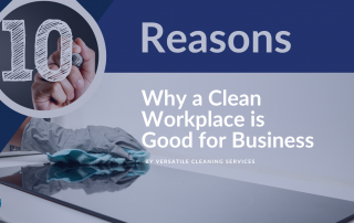 10 Reasons Why a Clean Workplace is Good for Business